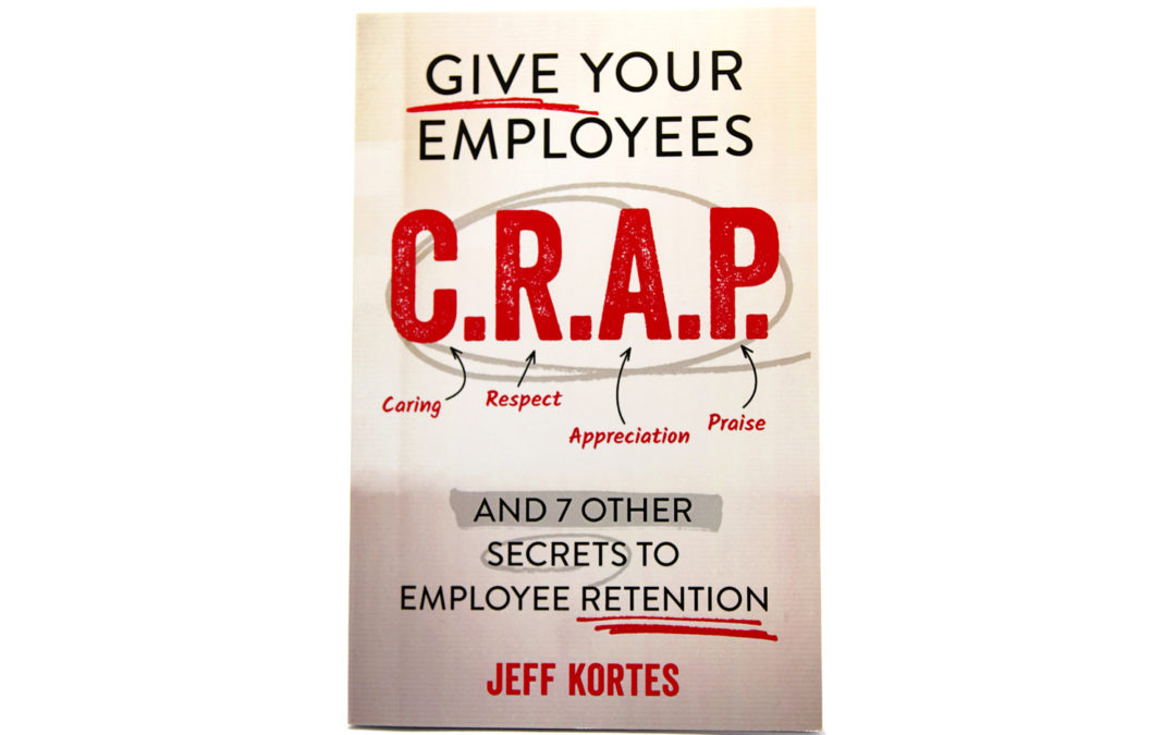 Give Your Employees C.R.A.P.®